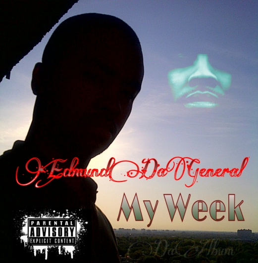 Edmund DaGeneral Presents - My Week: Da Album
