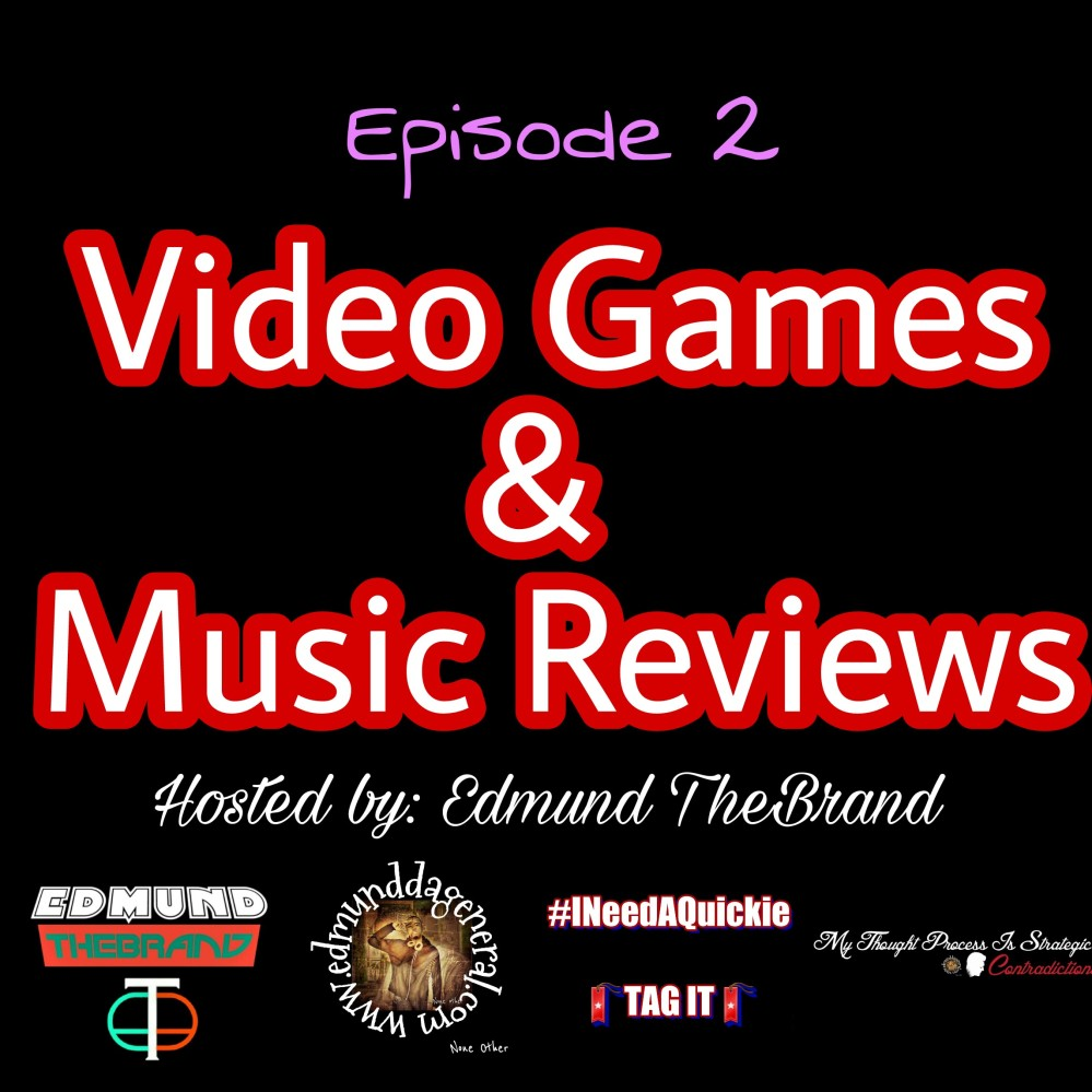 Episode 2 video gamez and music videos